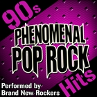 Phenomenal Pop Rock Hits: 90s [Explicit]