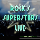 Rock&#39;s Superstars Live Volume 1