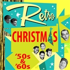 Retro Christmas - &#39;50s & &#39;60s