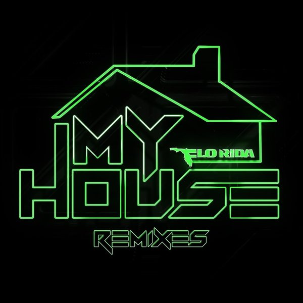 My House [Remixes] By Flo Rida | Album | Listen For Free On Myspace